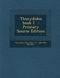 Thucydides book I  - Primary Source Edition