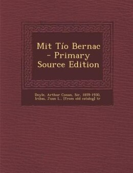 Book Mit Tío Bernac - Primary Source Edition by Arthur Conan Sir 1859-1930 Doyle