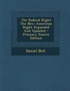 The Radical Right The New American Right Expanded And Updated