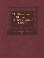 The Renaissance Of Islam - Primary Source Edition