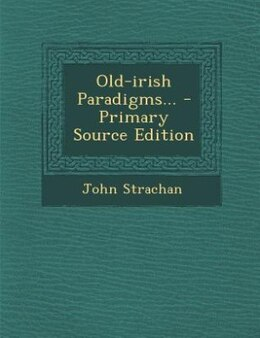 Book Old-irish Paradigms... - Primary Source Edition by John Strachan