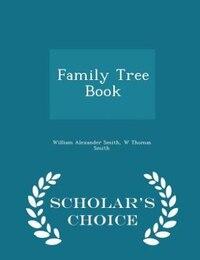 Family Tree Book - Scholar's Choice Edition