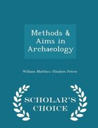 Methods & Aims in Archaeology - Scholar's Choice Edition