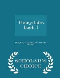 Thucydides book I  - Scholar's Choice Edition
