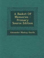 A Basket Of Memories - Primary Source Edition