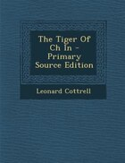 The Tiger Of Ch In - Primary Source Edition