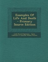 Examples Of Life And Death - Primary Source Edition