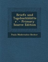 Briefe und Tagebuchblätter. - Primary Source Edition