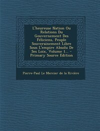 L'heureuse Nation Ou Relations Du Gouvernement Des Féliciens, Peuple Souverainement Libre Sous L…