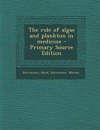 The role of algae and plankton in medicine