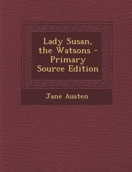 Book Lady Susan, the Watsons - Primary Source Edition by Jane Austen