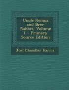 Uncle Remus and Brer Rabbit, Volume 1