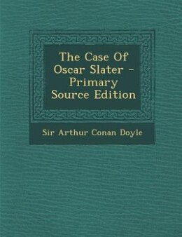 Book The Case Of Oscar Slater by Sir Arthur Conan Doyle