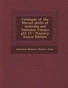Catalogue of the Marine shells of Australia and Tasmania Volume pt1 13