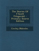 The Stories Of F.Scott Fitzgerald - Primary Source Edition