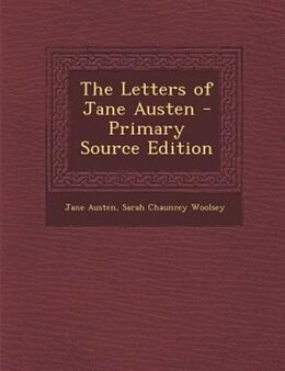 Book The Letters of Jane Austen - Primary Source Edition by Jane Austen