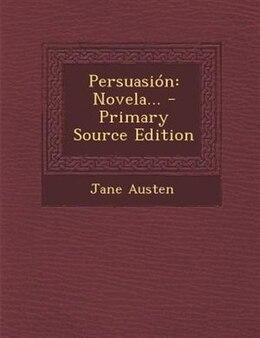 Book Persuasión: Novela... - Primary Source Edition by Jane Austen