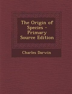 The Origin of Species - Primary Source Edition