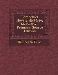 Tomóchic: Novela Histórica Mexicana