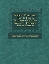 Modern Filing and How to File: A Textbook On Office System