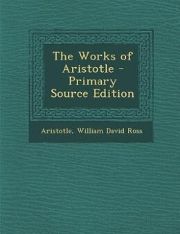 Book The Works of Aristotle - Primary Source Edition by Aristotle