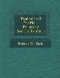 Faulkner S PeoPle - Primary Source Edition