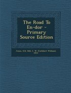 The Road To En-dor - Primary Source Edition