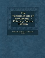 The fundamentals of accounting  - Primary Source Edition