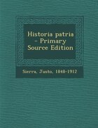 Historia patria - Primary Source Edition