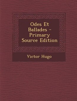 Book Odes Et Ballades - Primary Source Edition by Victor Hugo