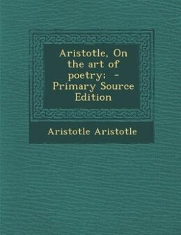 Book Aristotle, On the art of poetry;  - Primary Source Edition by Aristotle Aristotle