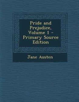 Book Pride and Prejudice, Volume 1 - Primary Source Edition by Jane Austen