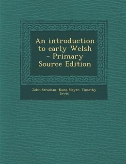 Book An introduction to early Welsh  - Primary Source Edition by John Strachan