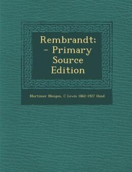 Book Rembrandt;  - Primary Source Edition by Mortimer Menpes