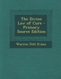 The Divine Law of Cure - Primary Source Edition
