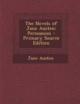 Book The Novels of Jane Austen: Persuasion by Jane Austen