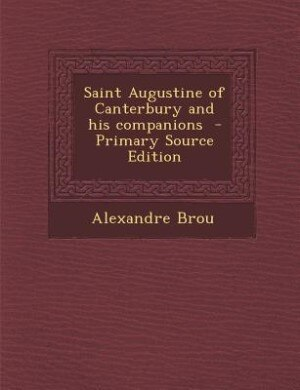 Saint Augustine of Canterbury and his companions  - Primary Source Edition by Alexandre Brou