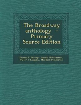 Book The Broadway anthology  - Primary Source Edition by Edward L. Bernays