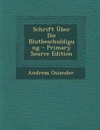 Schrift Über Die Blutbeschuldigung - Primary Source Edition