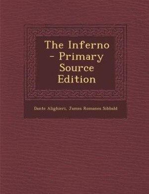 The Inferno - Primary Source Edition de Dante Alighieri
