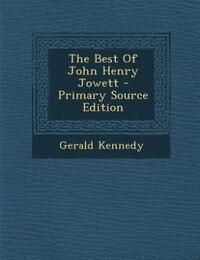 The Best Of John Henry Jowett - Primary Source Edition