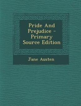 Book Pride And Prejudice - Primary Source Edition by Jane Austen