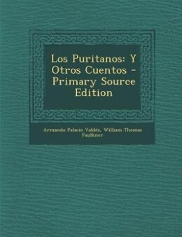 Book Los Puritanos: Y Otros Cuentos - Primary Source Edition by Armando Palacio Valdés