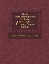 Gesta Hammaburgensis ecclesiae pontificum