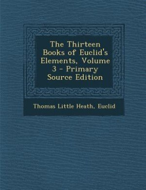 The Thirteen Books of Euclid's Elements, Volume 3 by Thomas Little Heath