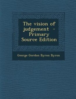 Book The vision of judgement  - Primary Source Edition by George Gordon Byron Byron