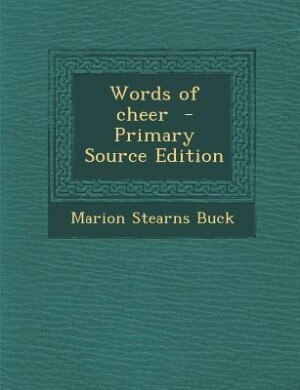 Words of cheer  - Primary Source Edition by Marion Stearns Buck