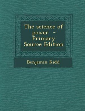 The science of power by Benjamin Kidd