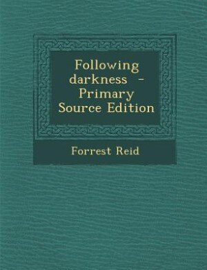 Following darkness  - Primary Source Edition by Forrest Reid