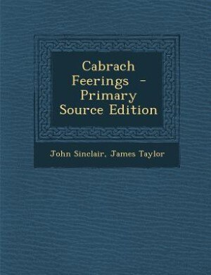 Cabrach Feerings  - Primary Source Edition by John Sinclair